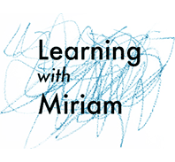 Learning with Miriam